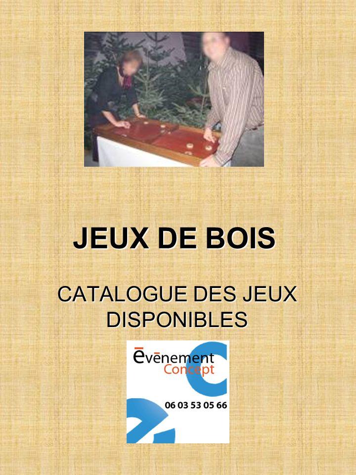 JEUX DE BOIS CATALOGUE DES JEUX DISPONIBLES