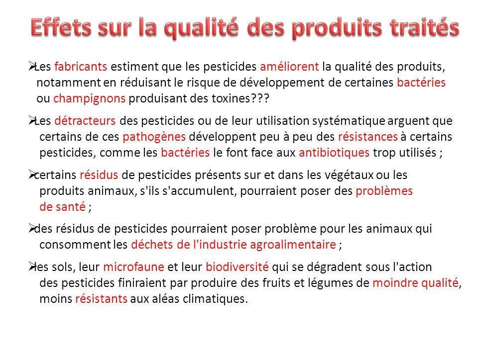 Les fabricants estiment que les pesticides améliorent la qualité des produits, notamment en réduisant le risque de développement de certaines bactérie