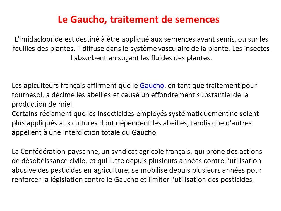 Le Gaucho, traitement de semences L'imidaclopride est destiné à être appliqué aux semences avant semis, ou sur les feuilles des plantes. Il diffuse da