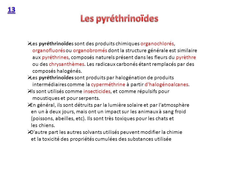 Les pyréthrinoïdes sont des produits chimiques organochlorés, organofluorés ou organobromés dont la structure générale est similaire aux pyréthrines,