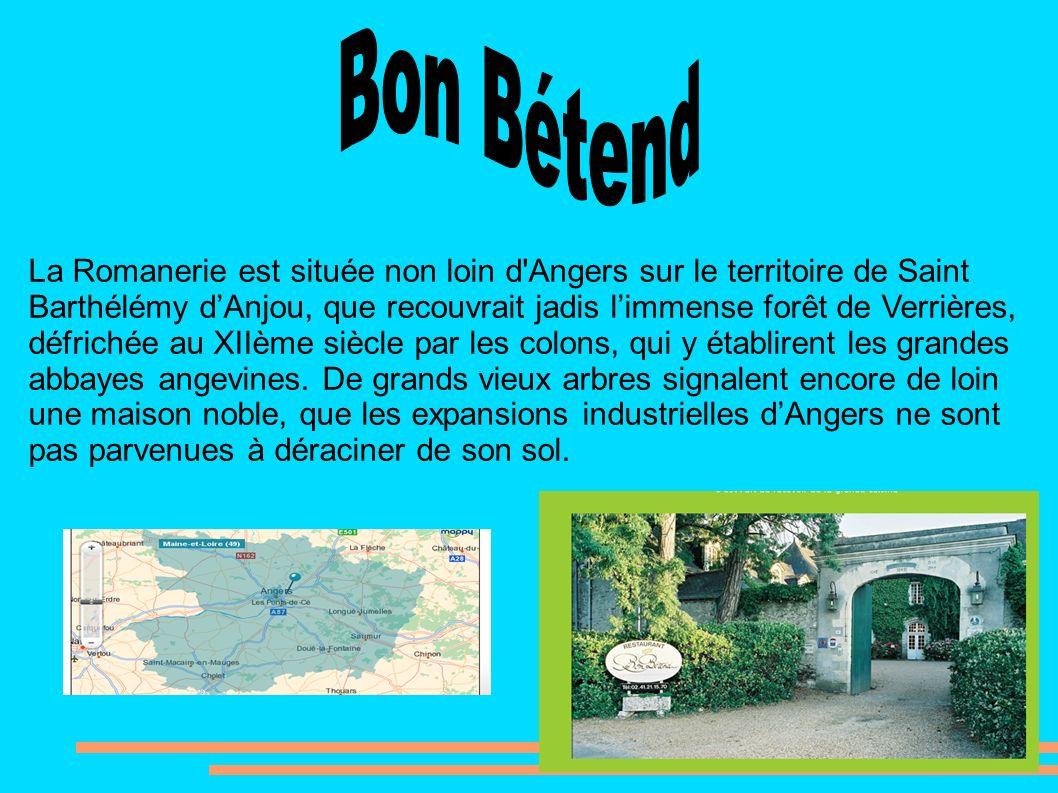 La Romanerie est située non loin d'Angers sur le territoire de Saint Barthélémy dAnjou, que recouvrait jadis limmense forêt de Verrières, défrichée au