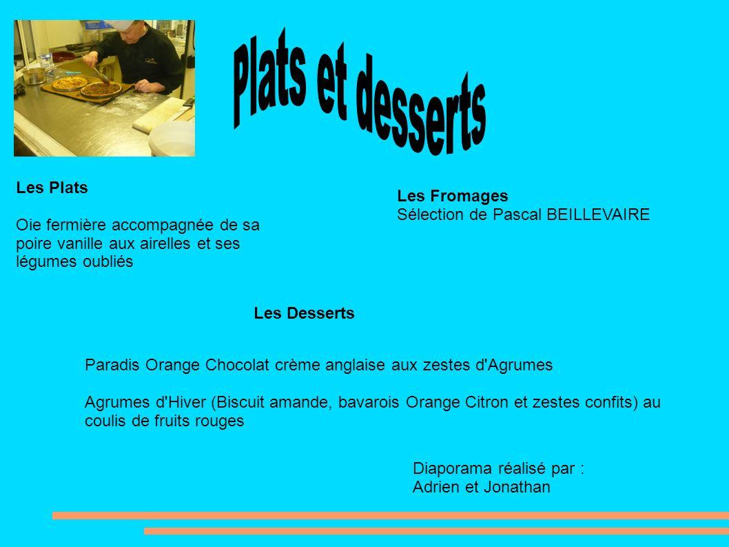 Les Plats Oie fermière accompagnée de sa poire vanille aux airelles et ses légumes oubliés Les Fromages Sélection de Pascal BEILLEVAIRE Les Desserts P