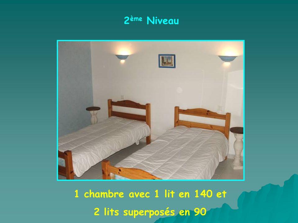 2 ème Niveau 1 chambre avec 1 lit en 140 et 2 lits superposés en 90