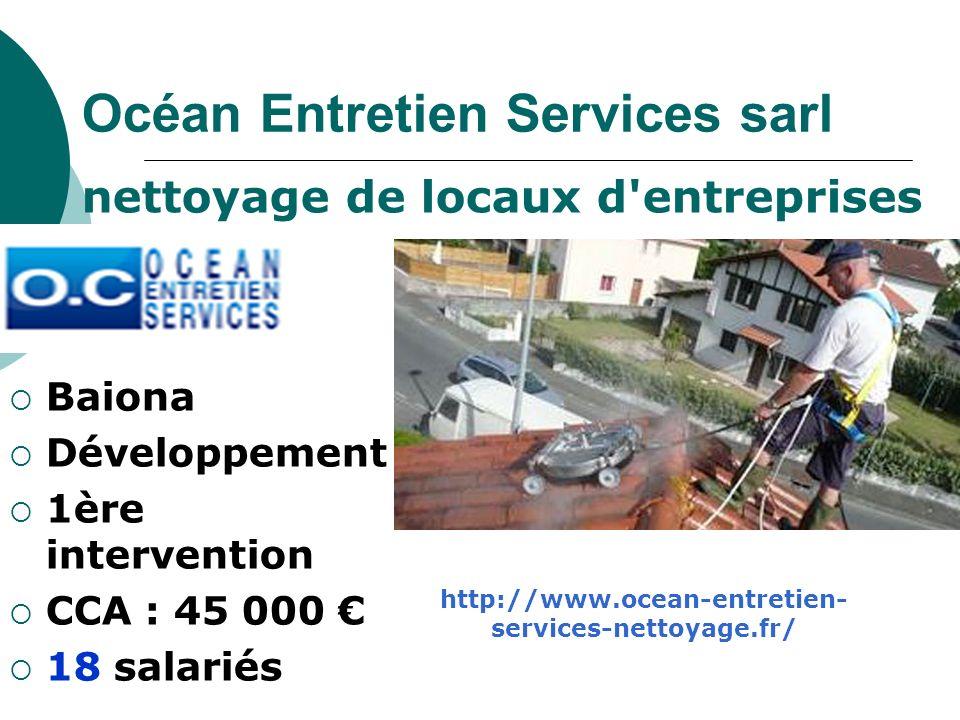 Océan Entretien Services sarl nettoyage de locaux d'entreprises Baiona Développement 1ère intervention CCA : 45 000 18 salariés http://www.ocean-entre