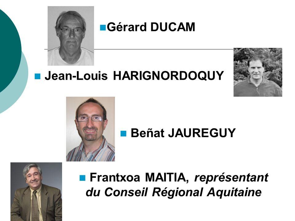 Beñat JAUREGUY Gérard DUCAM Jean-Louis HARIGNORDOQUY Frantxoa MAITIA, représentant du Conseil Régional Aquitaine