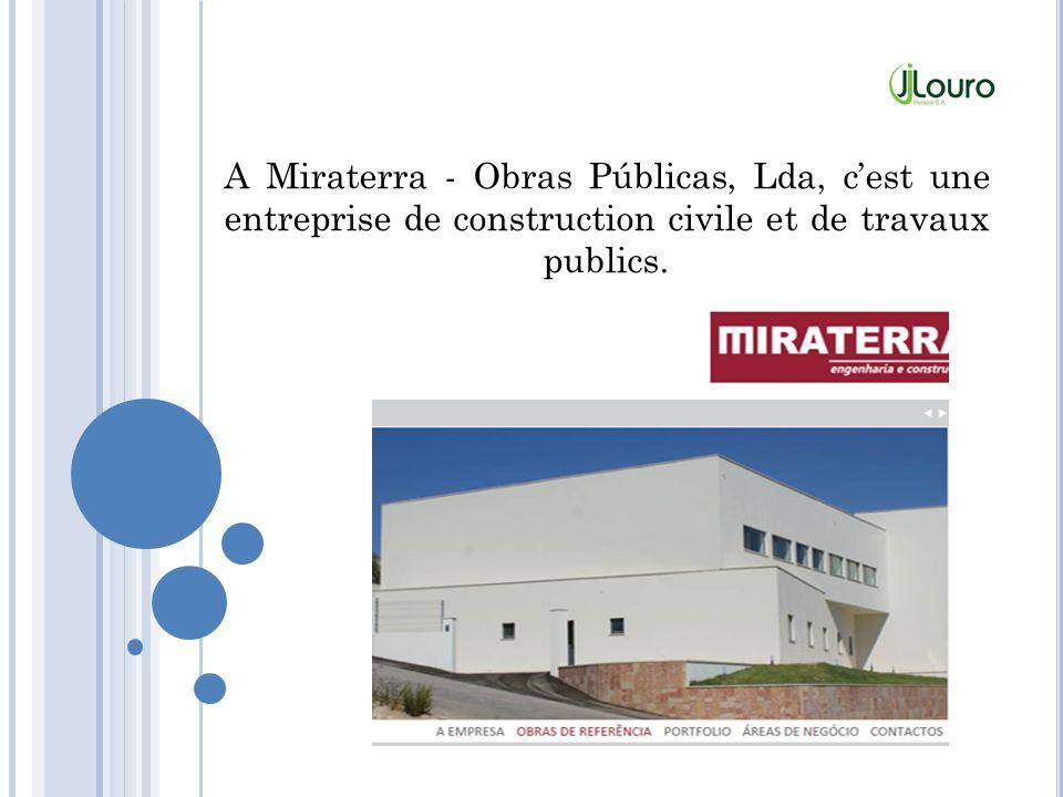 A Miraterra - Obras Públicas, Lda, cest une entreprise de construction civile et de travaux publics.
