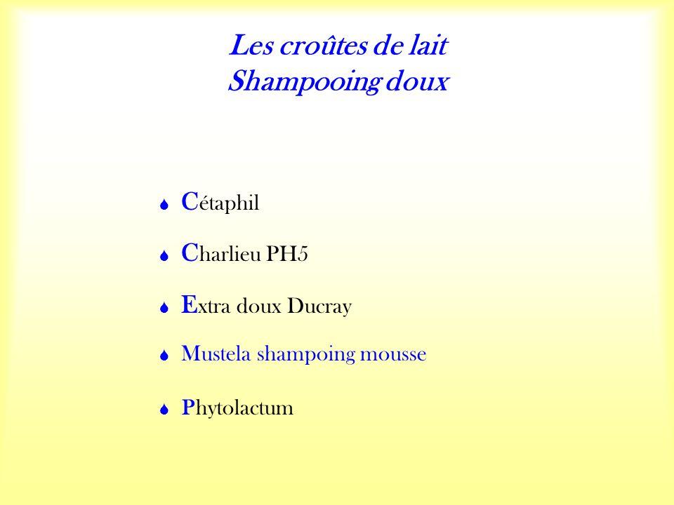 Les croûtes de lait Shampooing doux C étaphil C harlieu PH5 E xtra doux Ducray Mustela shampoing mousse Phytolactum