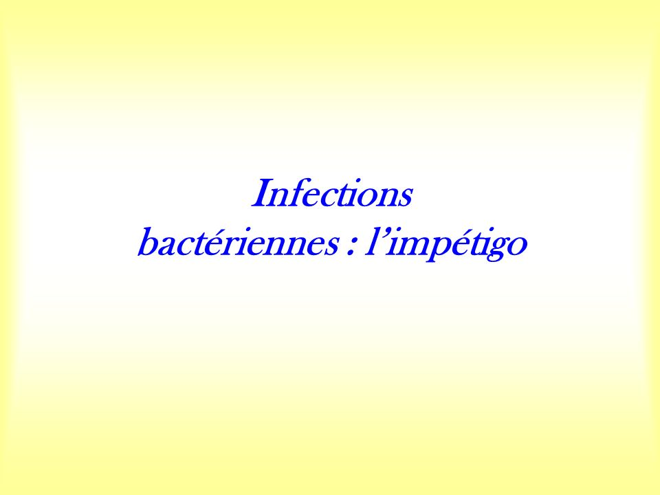 Infections bactériennes : limpétigo