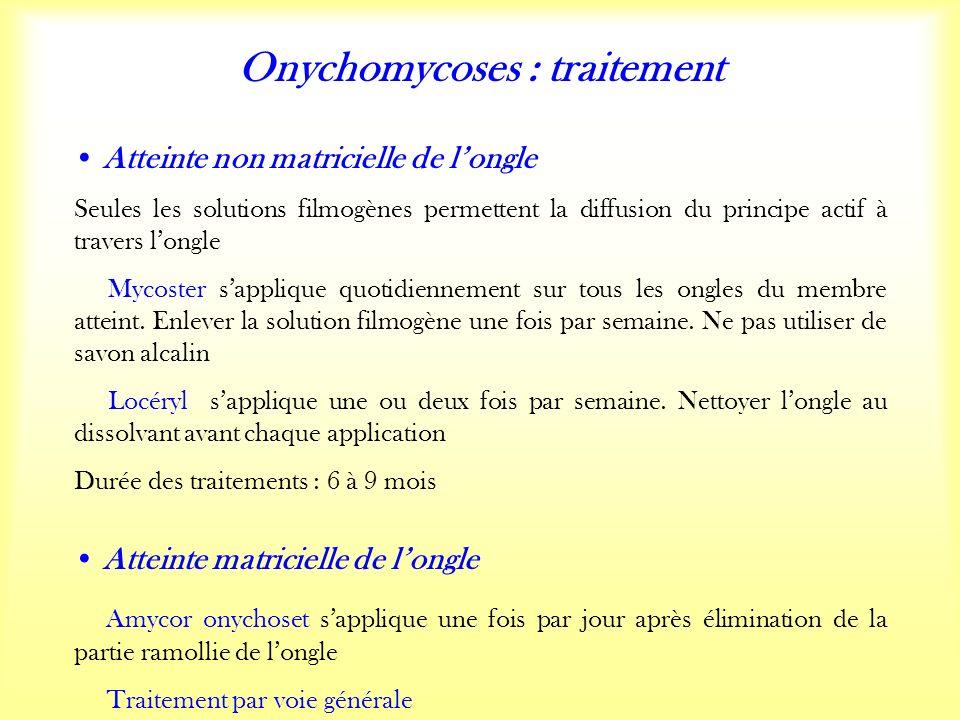 Onychomycoses : traitement Atteinte non matricielle de longle Seules les solutions filmogènes permettent la diffusion du principe actif à travers longle Mycoster sapplique quotidiennement sur tous les ongles du membre atteint.