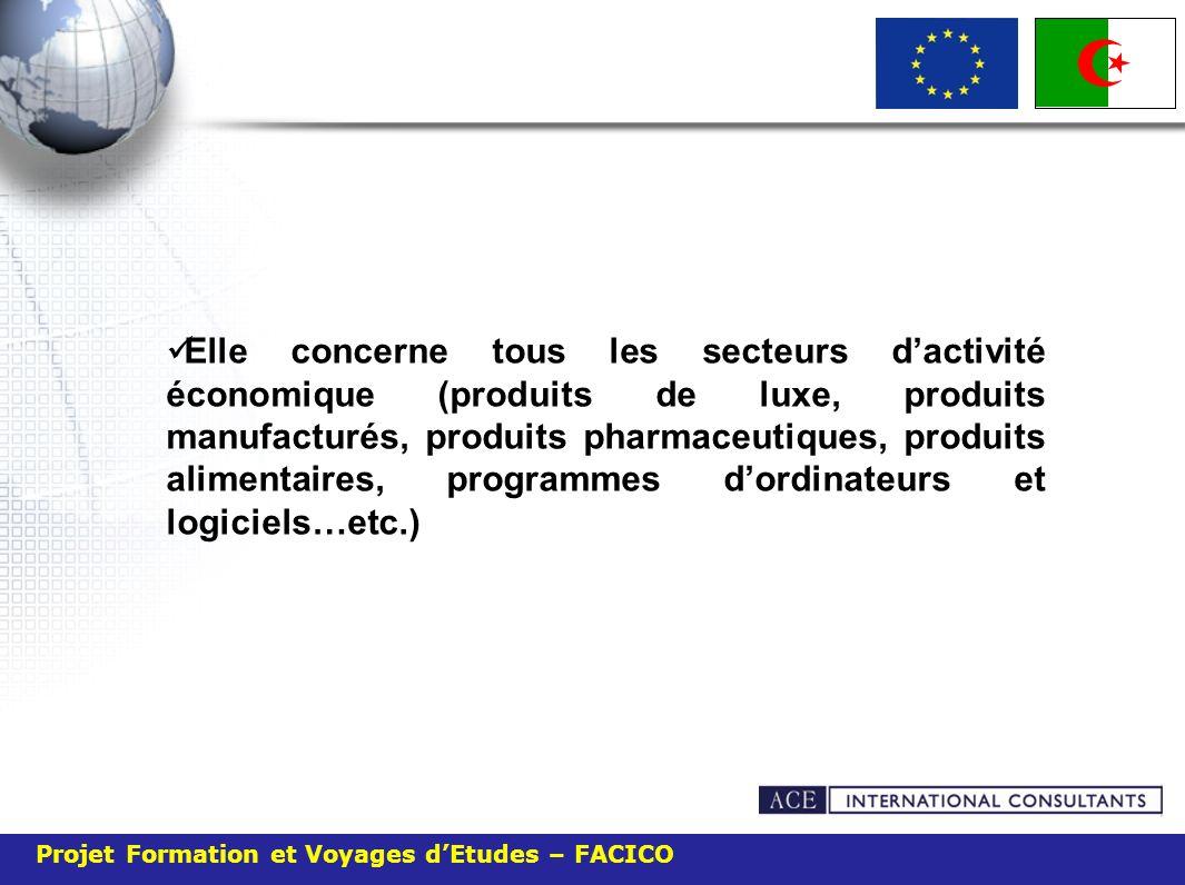 Projet Formation et Voyages dEtudes – FACICO Elle concerne tous les secteurs dactivité économique (produits de luxe, produits manufacturés, produits p