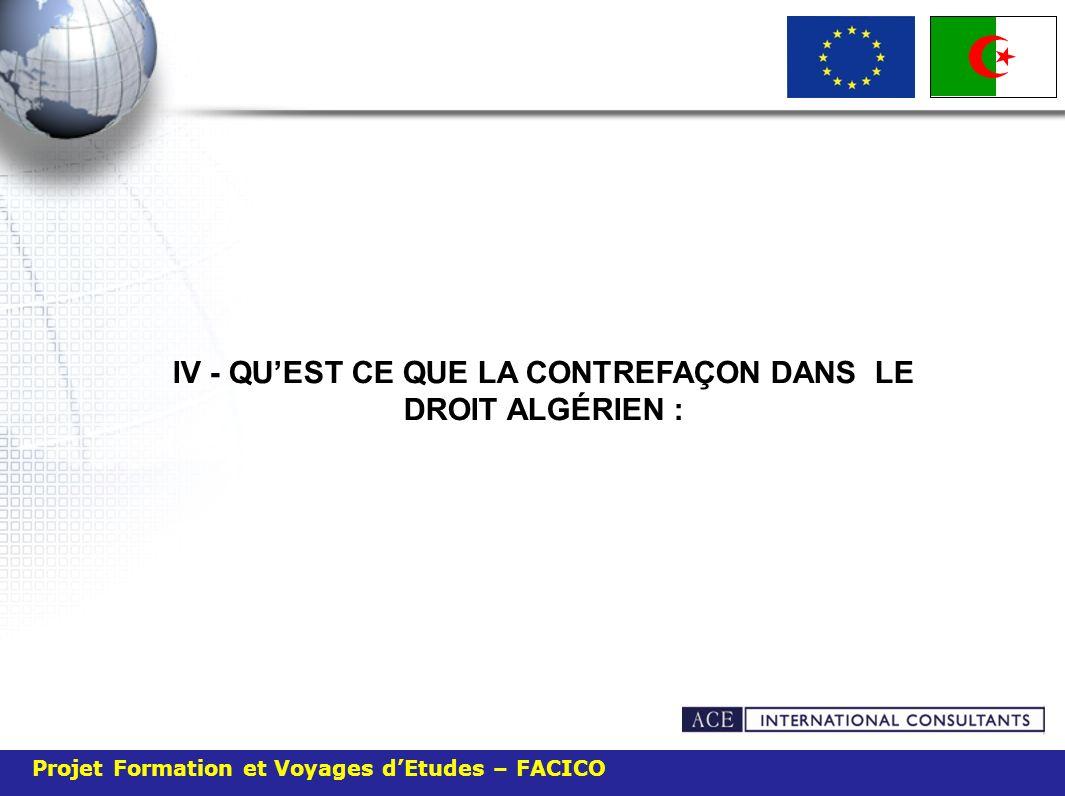 Projet Formation et Voyages dEtudes – FACICO IV - QUEST CE QUE LA CONTREFAÇON DANS LE DROIT ALGÉRIEN :