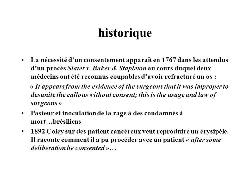 historique La nécessité dun consentement apparaît en 1767 dans les attendus dun procès Slater v. Baker & Stapleton au cours duquel deux médecins ont é