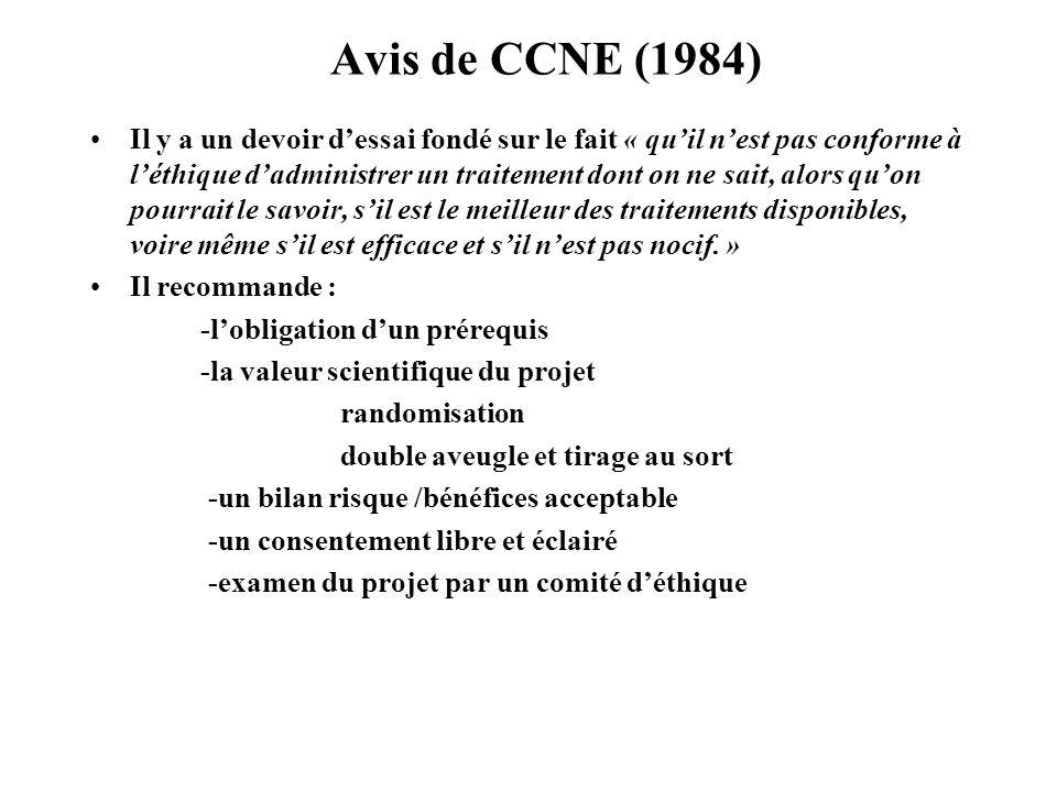 Avis de CCNE (1984) Il y a un devoir dessai fondé sur le fait « quil nest pas conforme à léthique dadministrer un traitement dont on ne sait, alors qu