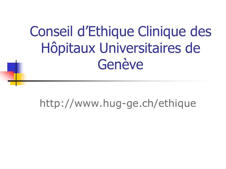 Conseil dEthique Clinique des Hôpitaux Universitaires de Genève http://www.hug-ge.ch/ethique