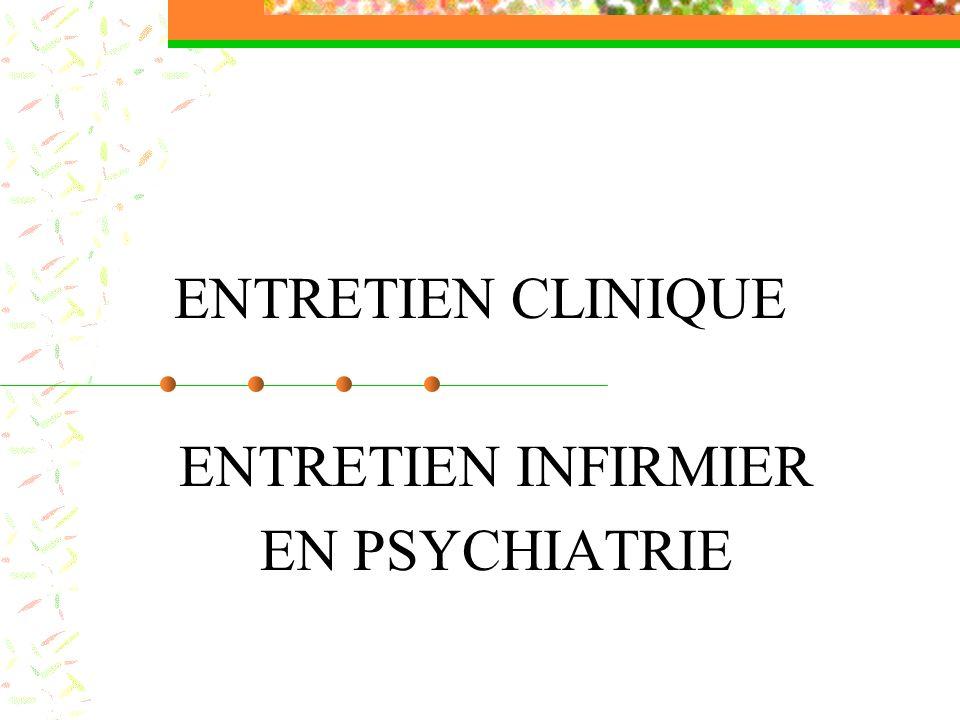 ENTRETIEN CLINIQUE ENTRETIEN INFIRMIER EN PSYCHIATRIE