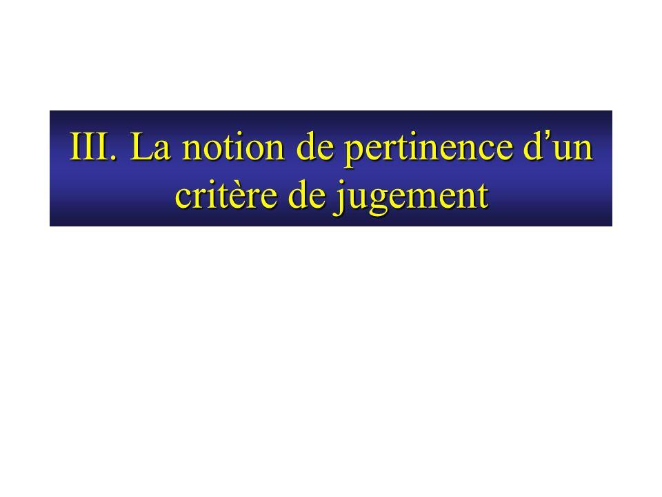 III. La notion de pertinence d un critère de jugement