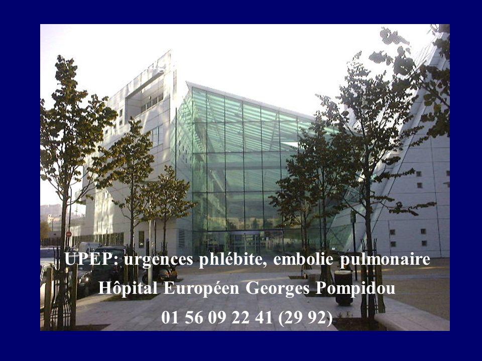 UPEP: urgences phlébite, embolie pulmonaire Hôpital Européen Georges Pompidou 01 56 09 22 41 (29 92) Si vous avez un problème de diagnostic ou de pris