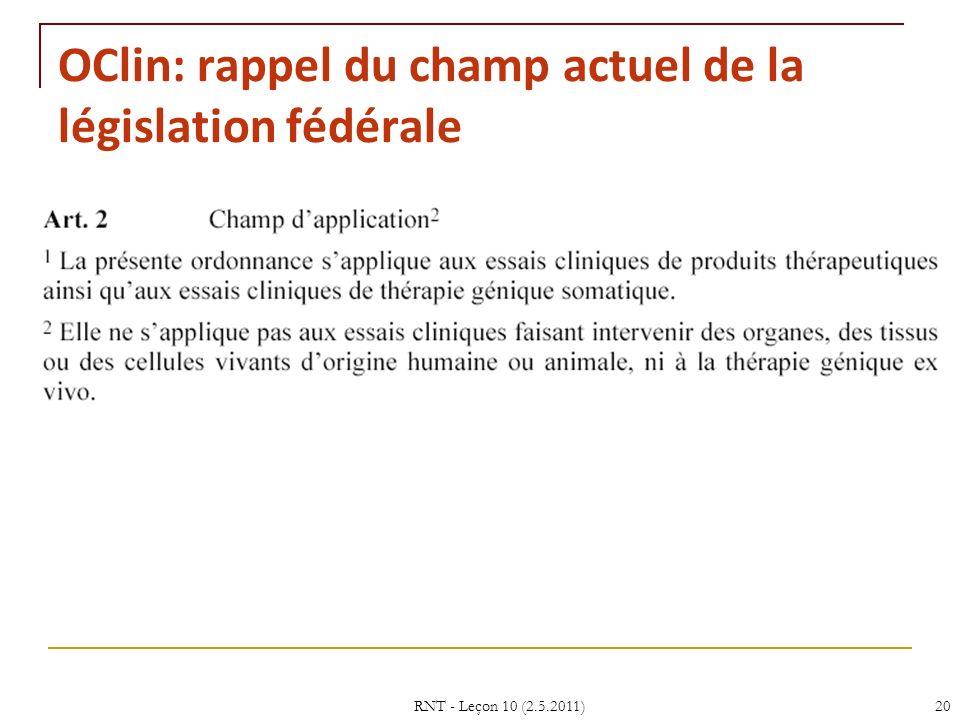 RNT - Leçon 10 (2.5.2011)20 OClin: rappel du champ actuel de la législation fédérale