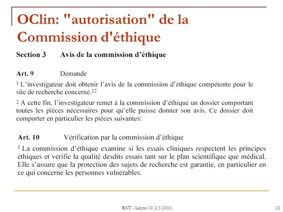 RNT - Leçon 10 (2.5.2011)22 OClin: autorisation de la Commission d éthique