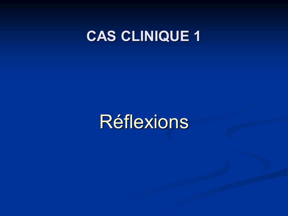CAS CLINIQUE 1 Réflexions