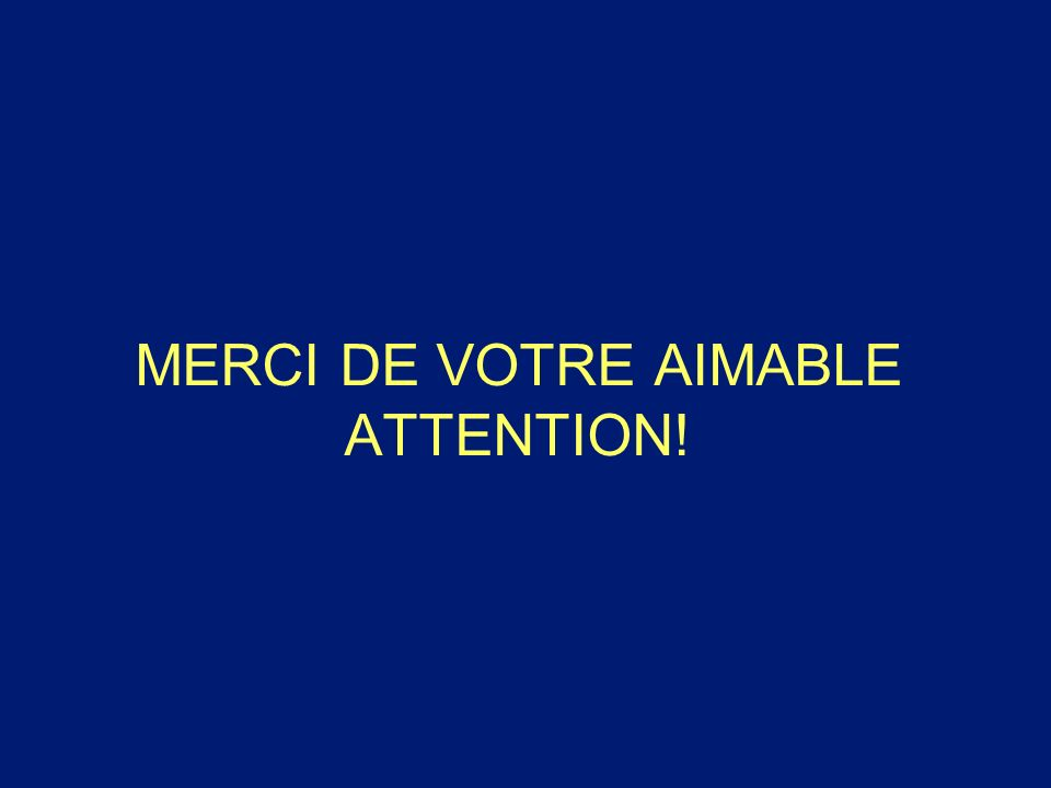 MERCI DE VOTRE AIMABLE ATTENTION!