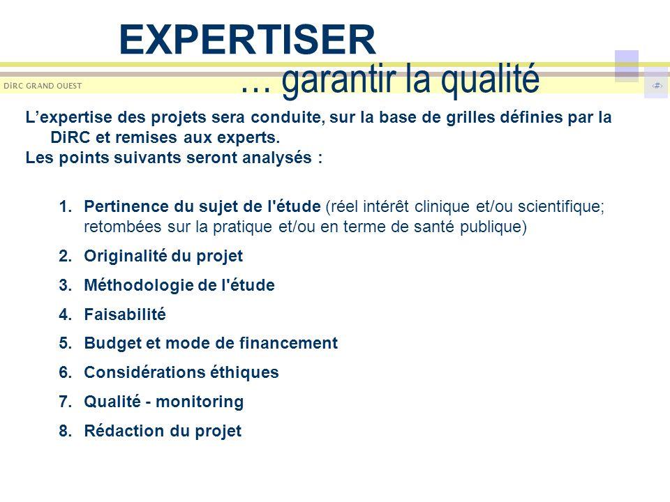9 DiRC GRAND OUEST … garantir la qualité Lexpertise des projets sera conduite, sur la base de grilles définies par la DiRC et remises aux experts. Les