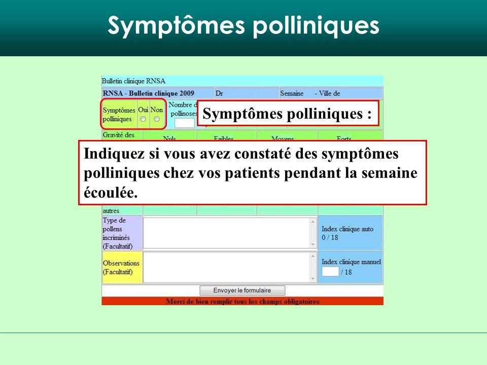 Symptômes polliniques Indiquez si vous avez constaté des symptômes polliniques chez vos patients pendant la semaine écoulée.