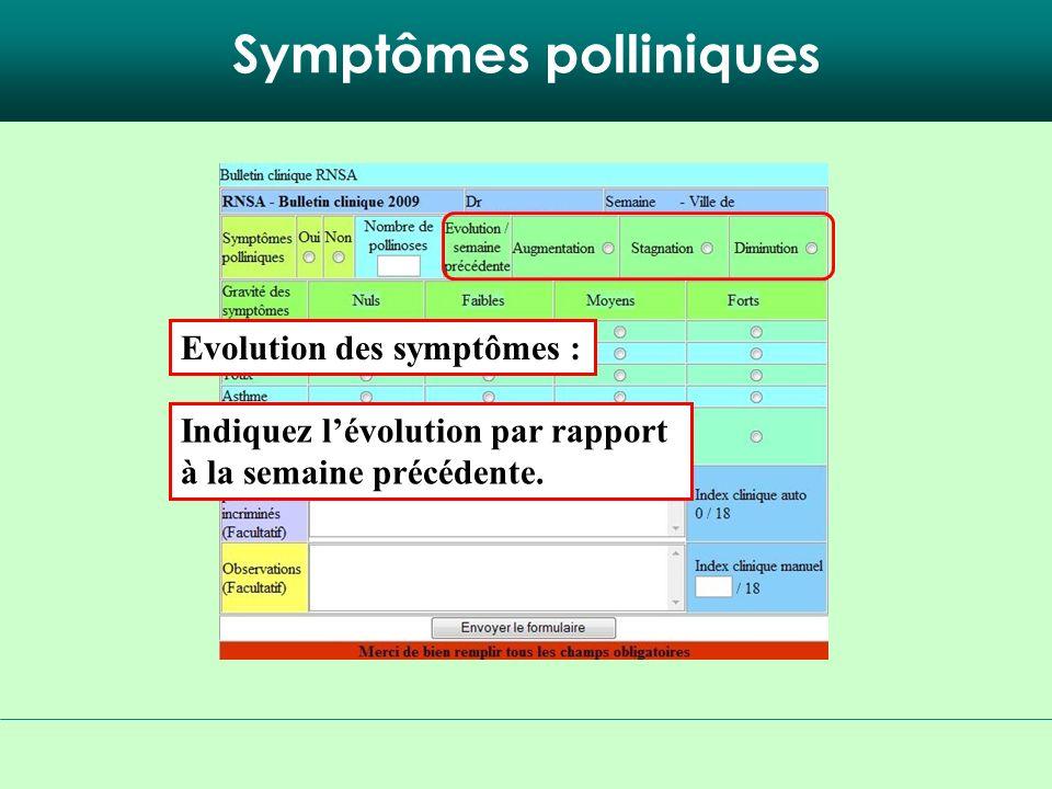 Symptômes polliniques Indiquez lévolution par rapport à la semaine précédente.