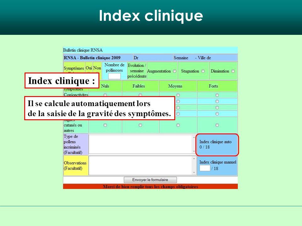 Index clinique Conjonctivites « Moyens » : Rhinites « Forts » : Toux « Faible » : Asthme « Moyens » : Signes cutanés « Nuls » : 2 x 1 = 2 3 x 2 = 6 1 x 1 = 1 2 x 1 = 2 0 x 1 = 0 11/18 Calcul de lindex clinique