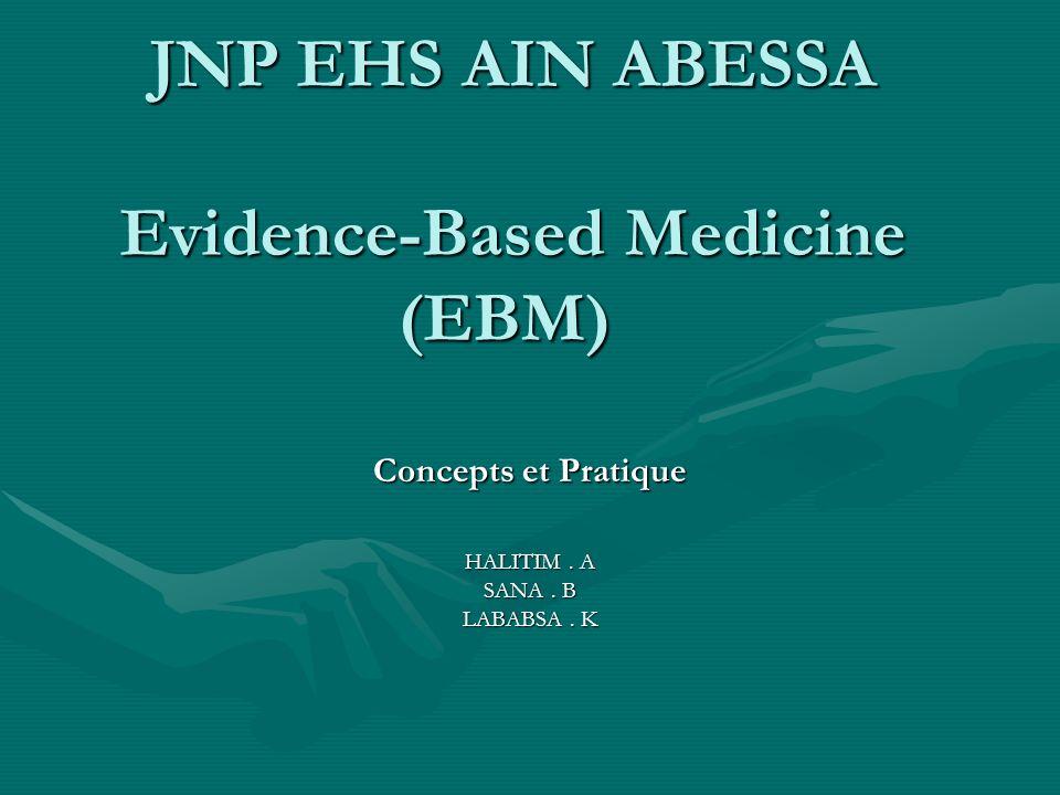 Résumé L Evidence-Based Medicine (EBM ) se définit comme l utilisation consciencieuse et judicieuse des meilleures données (preuves) actuelles de la recherche clinique dans la prise en charge personnalisée de chaque patient (Sackett, 1996).