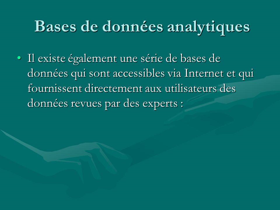 Bases de données analytiques Bases de données analytiques Il existe également une série de bases de données qui sont accessibles via Internet et qui f