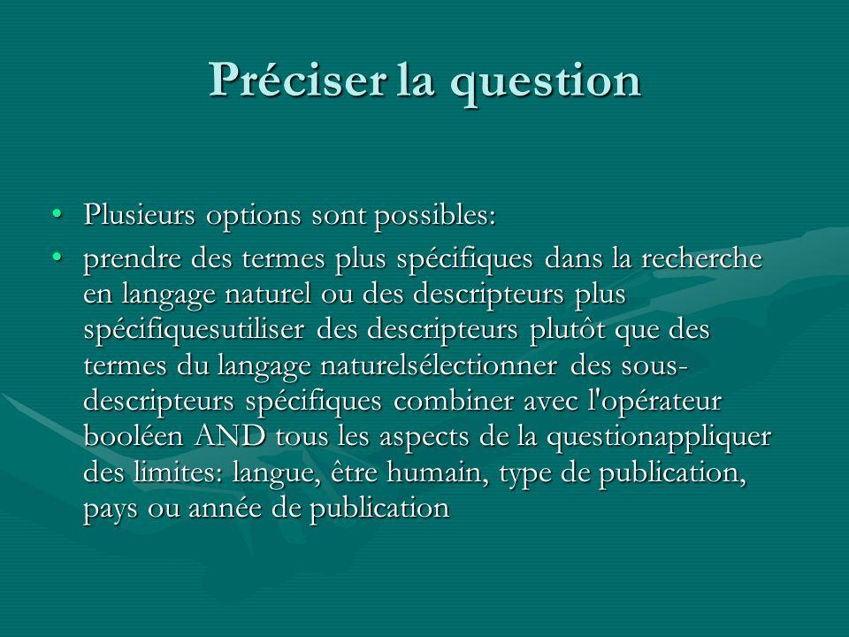 Préciser la question Plusieurs options sont possibles:Plusieurs options sont possibles: prendre des termes plus spécifiques dans la recherche en langa