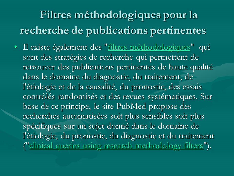 Filtres méthodologiques pour la recherche de publications pertinentes Filtres méthodologiques pour la recherche de publications pertinentes Il existe
