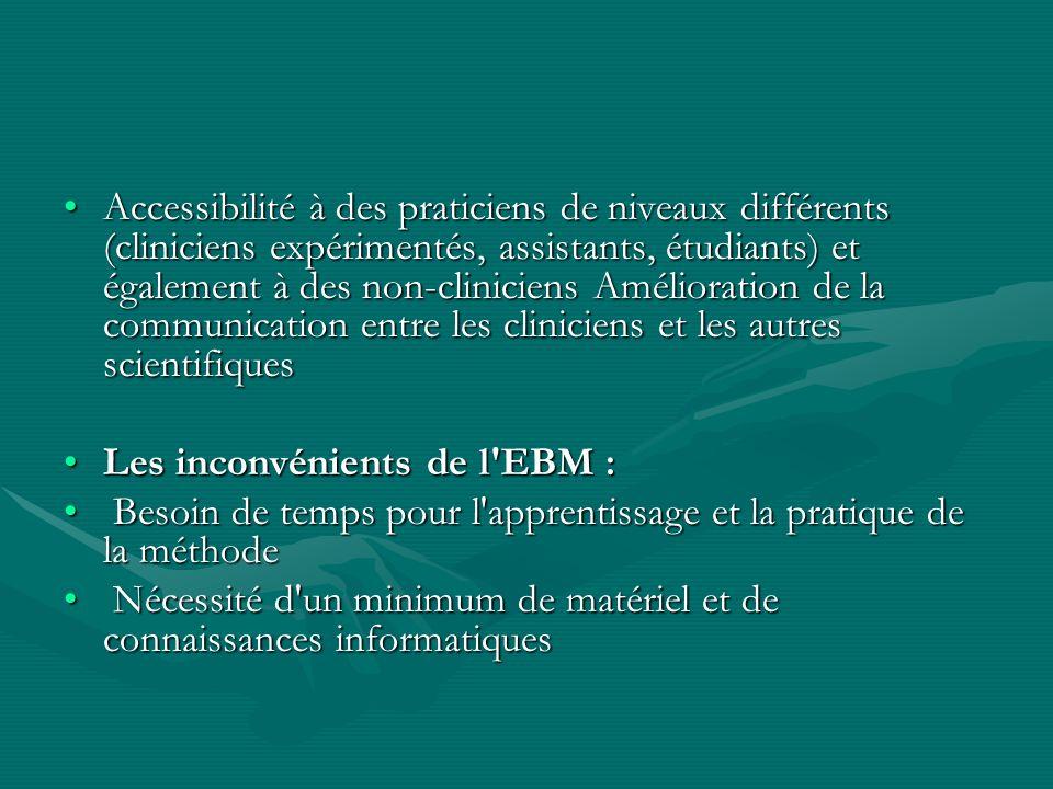 Accessibilité à des praticiens de niveaux différents (cliniciens expérimentés, assistants, étudiants) et également à des non-cliniciens Amélioration d