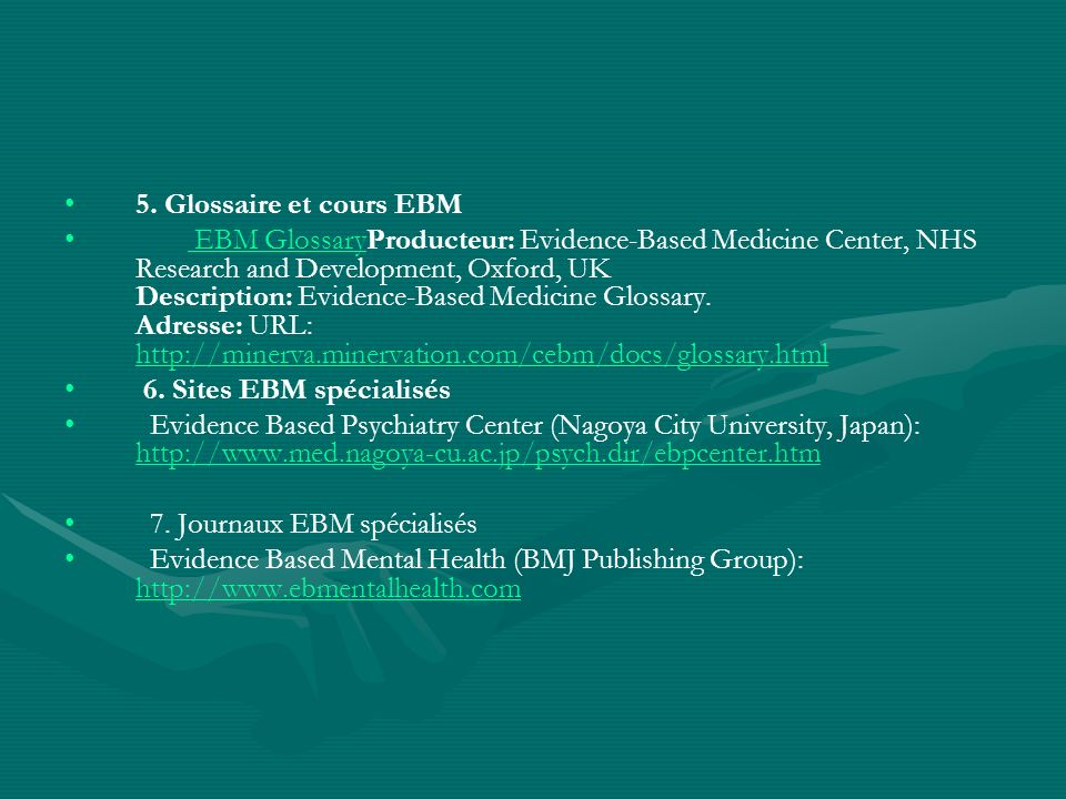 5. Glossaire et cours EBM EBM GlossaryProducteur: Evidence-Based Medicine Center, NHS Research and Development, Oxford, UK Description: Evidence-Based