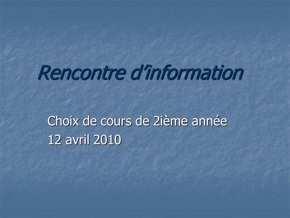 Rencontre dinformation Choix de cours de 2ième année 12 avril 2010
