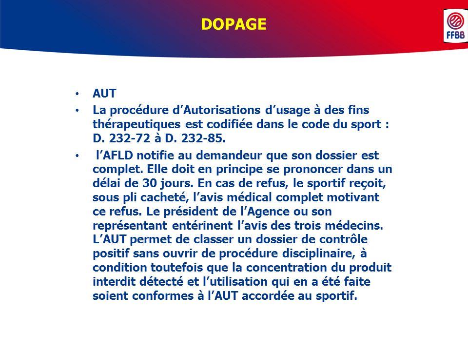 DOPAGE AUT La procédure dAutorisations dusage à des fins thérapeutiques est codifiée dans le code du sport : D. 232-72 à D. 232-85. lAFLD notifie au d