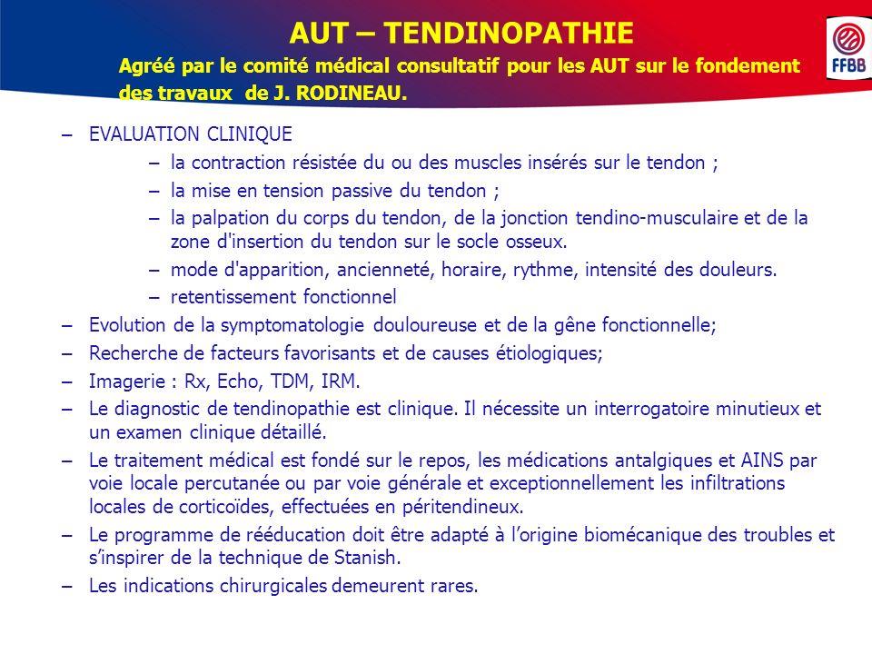 AUT – TENDINOPATHIE Agréé par le comité médical consultatif pour les AUT sur le fondement des travaux de J. RODINEAU. – EVALUATION CLINIQUE – la contr