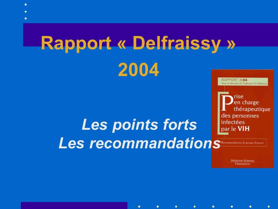 Rapport « Delfraissy » 2004 Les points forts Les recommandations