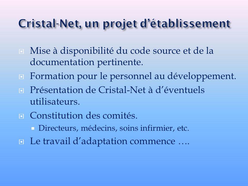 Mise à disponibilité du code source et de la documentation pertinente. Formation pour le personnel au développement. Présentation de Cristal-Net à dév