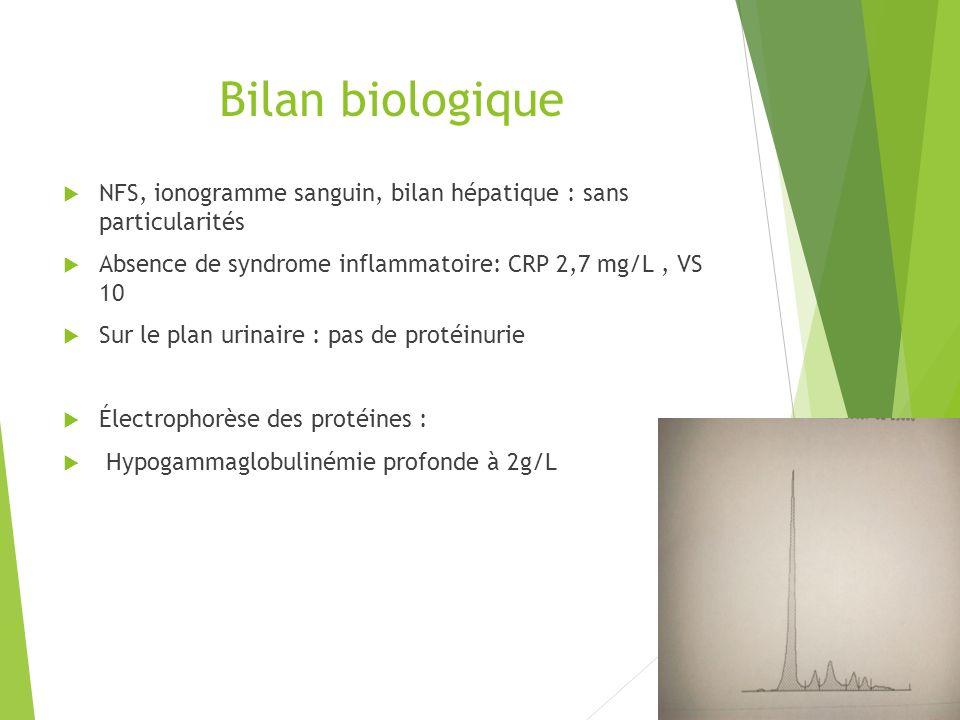 Bilan biologique NFS, ionogramme sanguin, bilan hépatique : sans particularités Absence de syndrome inflammatoire: CRP 2,7 mg/L, VS 10 Sur le plan uri
