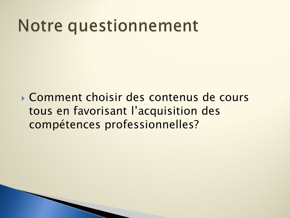 Comment choisir des contenus de cours tous en favorisant lacquisition des compétences professionnelles?