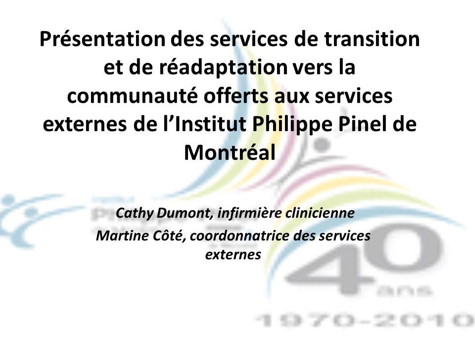 Présentation des services de transition et de réadaptation vers la communauté offerts aux services externes de lInstitut Philippe Pinel de Montréal Ca