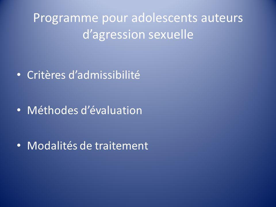 Programme pour adolescents auteurs dagression sexuelle Critères dadmissibilité Méthodes dévaluation Modalités de traitement