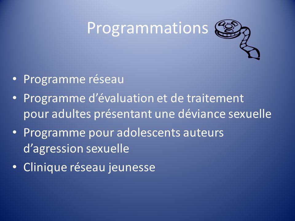 Programmations Programme réseau Programme dévaluation et de traitement pour adultes présentant une déviance sexuelle Programme pour adolescents auteur