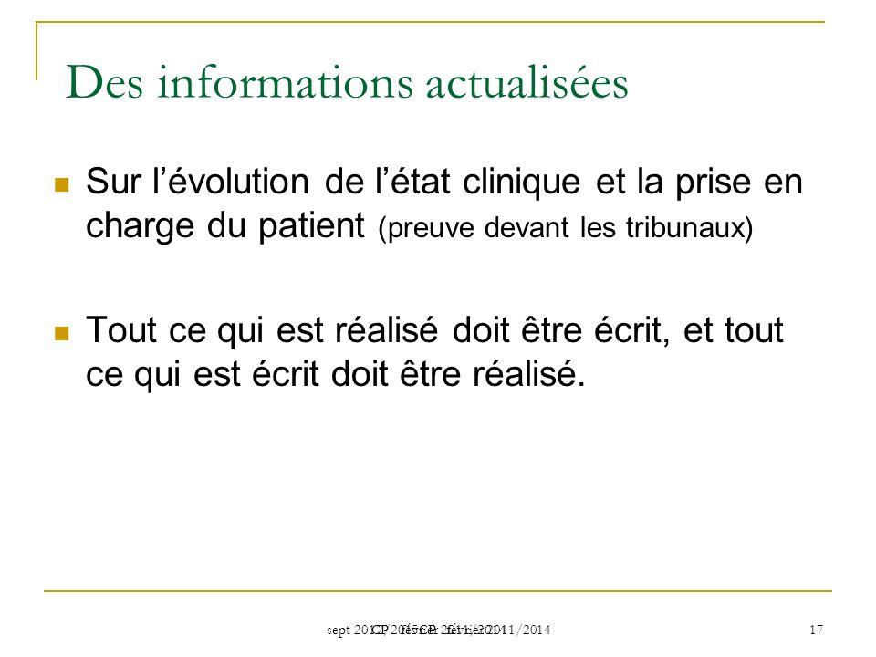 sept 2012/2015CP - février 2011/2014 CP - février 2011/2014 17 Des informations actualisées Sur lévolution de létat clinique et la prise en charge du