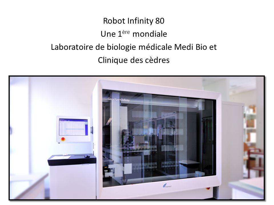 Robot Infinity 80 Une 1 ère mondiale Laboratoire de biologie médicale Medi Bio et Clinique des cèdres