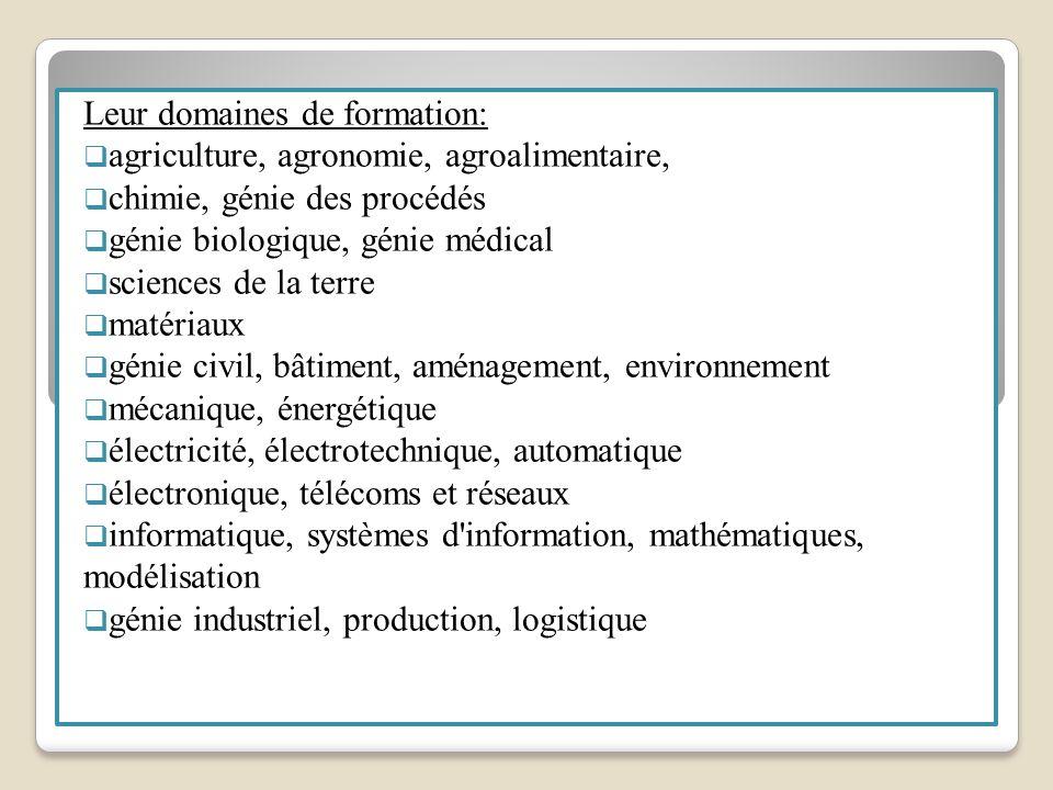 Leur domaines de formation: agriculture, agronomie, agroalimentaire, chimie, génie des procédés génie biologique, génie médical sciences de la terre m