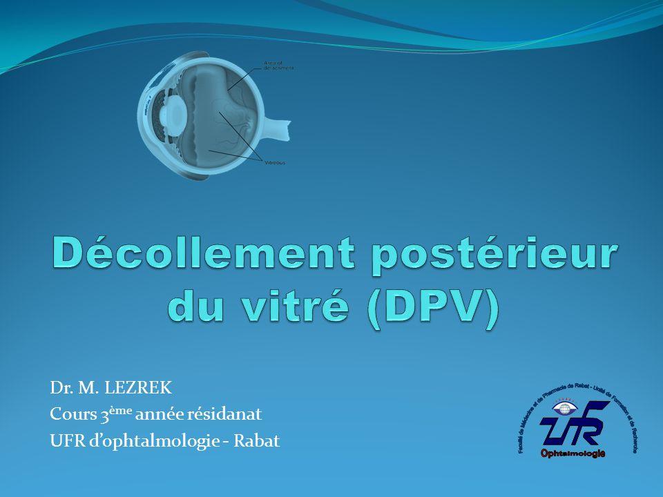 Dr. M. LEZREK Cours 3 ème année résidanat UFR dophtalmologie - Rabat