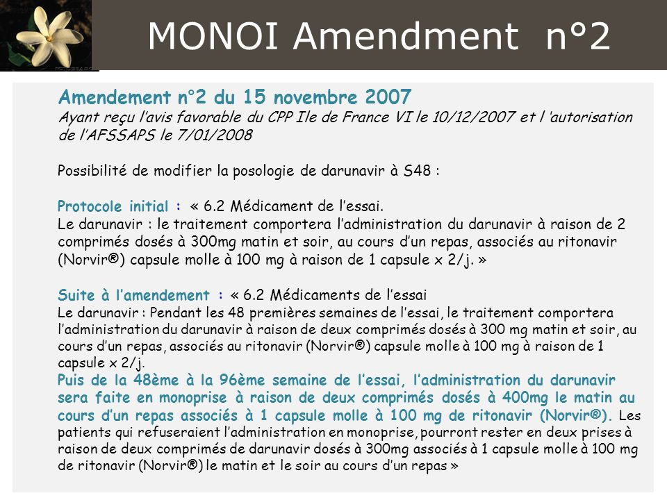Amendement n°2 du 15 novembre 2007 Ayant reçu lavis favorable du CPP Ile de France VI le 10/12/2007 et l autorisation de lAFSSAPS le 7/01/2008 Possibi
